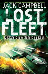 [Lost Fleet: Beyond The Frontier: Book 3: Guardian (Product Image)]