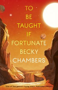 [To Be Taught, If Fortunate: A Novella (Hardcover) (Product Image)]