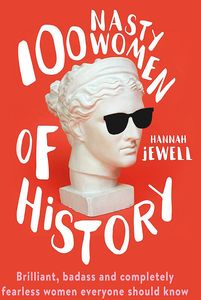 [100 Nasty Women Of History (Product Image)]