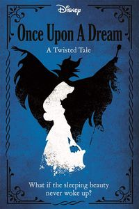 [Twisted Tales: Disney Princess: Sleeping Beauty: Once Upon A Dream (Hardcover) (Product Image)]