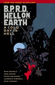 [B.P.R.D.: Hell On Earth: Volume 7: A Cold Day In Hell (Product Image)]