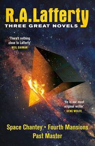 [R. A. Lafferty: Three Great Novels: Space Chantey, Fourth Mansion & Past Master (Product Image)]