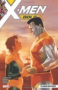 [X-Men: Gold: Volume 6: Til Death Do Us Part (Product Image)]