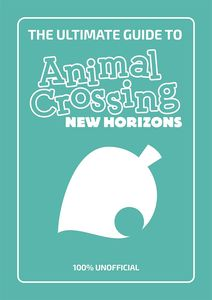 [Ultimate Guide To Animal Crossing: New Horizons: Unofficial (Product Image)]