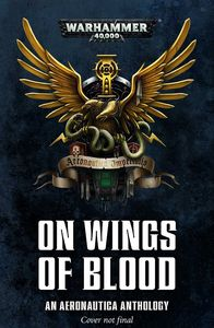 [Warhammer 40K: On Wings Of Blood: An Aeronautica Anthology (Product Image)]