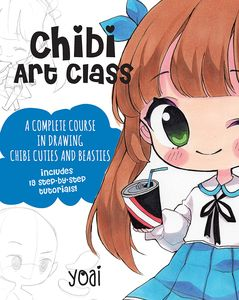 [Chibi Art Class: A Complete Course in Drawing Chibi Cuties & Beasties (Product Image)]