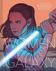 [Star Wars: Women Of The Galaxy (Product Image)]