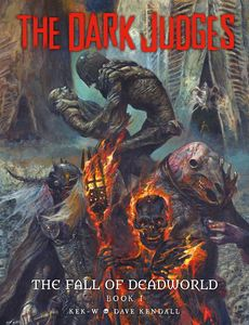 [Dark Judges: The Fall Of Deadworld: Book 1 (Signed Edition Hardcover) (Product Image)]