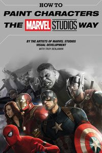 [How To Paint Characters The Marvel Studios Way (Hardcover) (Product Image)]