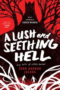 [A Lush & Seething Hell: Two Tales Of Cosmic Horror (Product Image)]