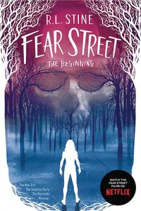 [Fear Street: The Beginning: The New Girl; The Surprise Party; The Overnight; Missing (Product Image)]