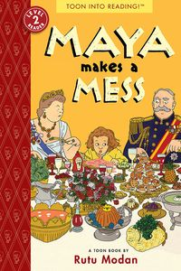 [Toon Into Reading: Book 2: Maya Makes A Mess (Product Image)]