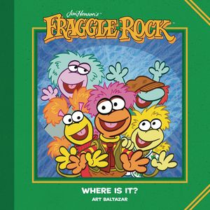 [Jim Henson's Fraggle Rock: Where Is It? (Hardcover) (Product Image)]