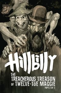 [The Hillbilly: The Treacherous Treason Of 12 Toe Maggie #2 (Cover A) (Product Image)]