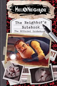 [Hello Neighbor: The Neighbors Notebook: The Official Game Guide (Product Image)]