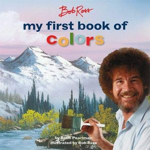 [Bob Ross: My First Book Of Colours (Hardcover) (Product Image)]