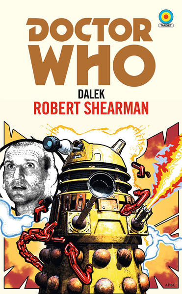 [The cover for Doctor Who: Dalek (Target Collection) (Signed Bookplate Edition)]