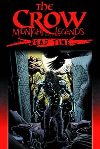 [Crow: Midnight Legends: Volume 1: Dead Time (Product Image)]