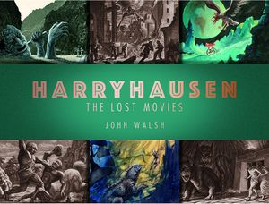 [Harryhausen: The Lost Movies (Signed Edition Hardcover) (Product Image)]