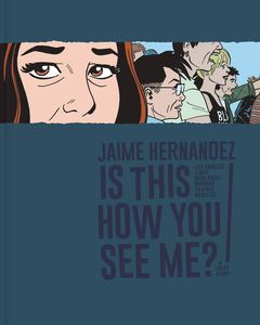 [Is This How You See Me?: Love & Rockets (Hardcover) (Product Image)]