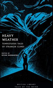 [Heavy Weather: Tempestuous Tales Of Stranger Climes (Product Image)]