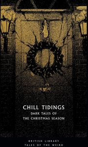 [Chill Tidings: Dark Tales Of The Christmas Season (Product Image)]