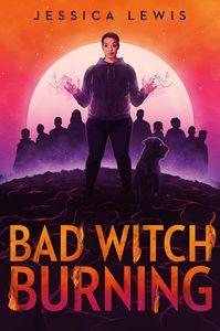 [Bad Witch Burning (Hardcover) (Product Image)]
