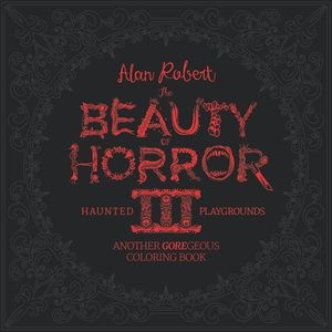 [Beauty Of Horror: Haunted Playground: Gorgeous Colouring Book: Volume 3 (Product Image)]