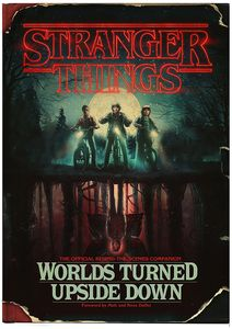 [Stranger Things: Worlds Turned Upside Down: The Official Behind-The-Scenes Companion (Hardcover) (Product Image)]