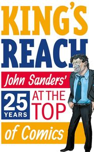 [King's Reach: John Sanders' Twenty-Five Years At Top Of Comics (Product Image)]