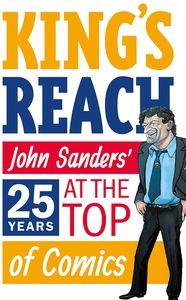 [King's Reach: John Sanders' Twenty-Five Years At Top Of Comics (Product Image)]