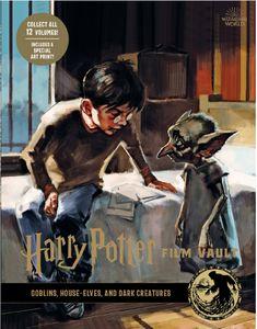 [Harry Potter: The Film Vault: Volume 9: Goblins, House-Elves & Dark Creatures (Hardcover) (Product Image)]