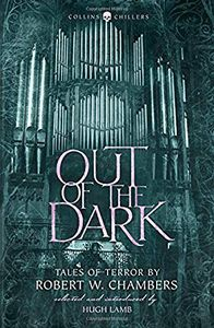 [Out Of The Dark: Tales Of Terror By Robert W. Chambers (Product Image)]