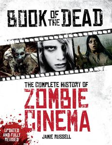 [Book Of The Dead: The Complete History Of Zombie Cinema (Revised Edition) (Product Image)]