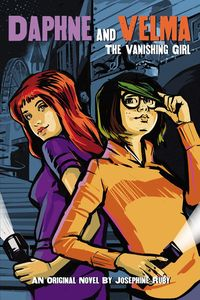 [Daphne & Velma: Book 1: The Vanishing Girl (Product Image)]
