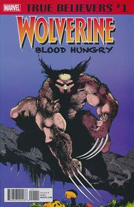 [True Believers: Wolverine Blood Hungry #1 (Product Image)]