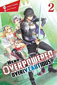 [The Hero Is Overpowered But Overly Cautious: Volume 2 (Light Novel) (Product Image)]