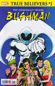 [True Believers: Criminally Insane: Bushman #1 (Product Image)]