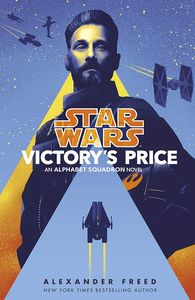 [Star Wars: Alphabet Squadron: Victory's Price (Product Image)]