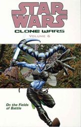 [Star Wars: Clone Wars: Volume 6: On  The Fields Of Battle (Product Image)]