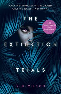 [The Extinction Trials: Book 1: The Extinction Trials (Product Image)]