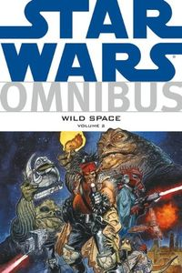 [Star Wars: Omnibus: Wild Space: Volume 2 (Product Image)]