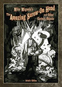 [Mike Mignola's The Amazing Screw-On Head & Curious Objects (Artist Edition - Hardcover) (Product Image)]