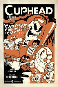 [Cuphead: Volume 2: Cartoon Chronicles & Calamities (Product Image)]