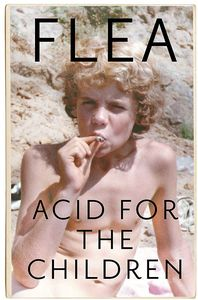 [Acid For The Children: The Autobiography Of Flea (Product Image)]