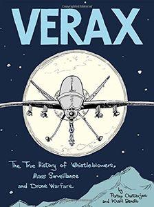 [Verax: The True History Of Whistleblowers, Drone Warfare & Mass Surveillance (Product Image)]