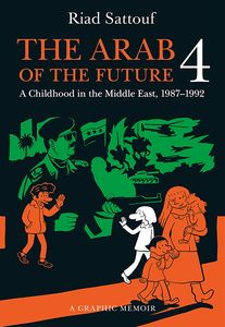 [The Arab Of The Future 4: A Graphic Memoir Of A Childhood In The Middle East: 1987-1992 (Product Image)]