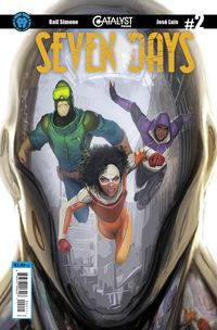 [The cover for Catalyst Prime: Seven Days #2 (Main Cover)]