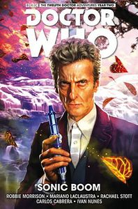 [Doctor Who: The Twelfth Doctor: Volume 6: Sonic Boom (Product Image)]