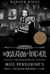 [Miss Peregrine's Peculiar Children: Books 6: The Desolation's Of Devil's Acre (Hardcover) (Product Image)]